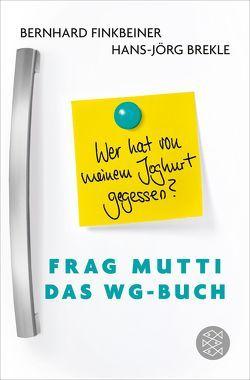 Frag Mutti – Das WG-Buch von Brekle,  Hans-Jörg, Finkbeiner,  Bernhard, Mußgnug,  Tabea