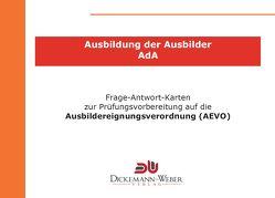 Frage-und-Antwort-Karten für die Ausbildung der Ausbilder (AdA / AEVO) von Dickemann-Weber,  Birgit
