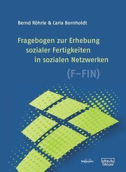 Fragebogen zur Erhebung sozialer Fertigkeiten in sozialen Netzwerken (F-FIN) von Bornholdt,  Carla, Röhrle,  Bernd