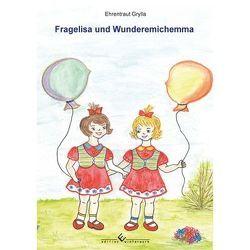 Fragelisa und Wundermichemma von Grylla,  Ehrentraut