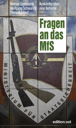 Fragen an das MfS von Großmann,  Werner, Schwanitz,  Wolfgang