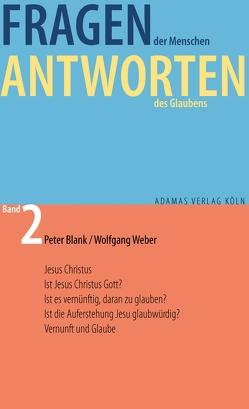 Fragen der Menschen, Antworten des Glaubens. von Blank,  Peter, Weber,  Wolfgang