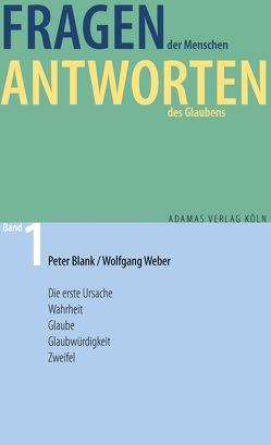 Fragen der Menschen, Antworten des Glaubens von Blank,  Peter, Weber,  Wolfgang