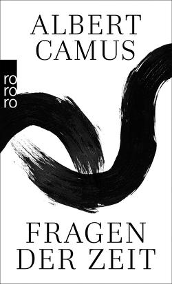 Fragen der Zeit von Camus,  Albert, Meister,  Guido G.