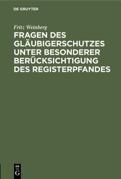 Fragen des Gläubigerschutzes unter besonderer Berücksichtigung des Registerpfandes von Weinberg,  Fritz