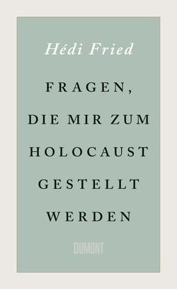 Fragen, die mir zum Holocaust gestellt werden von Dahmann,  Susanne, Fried,  Hédi