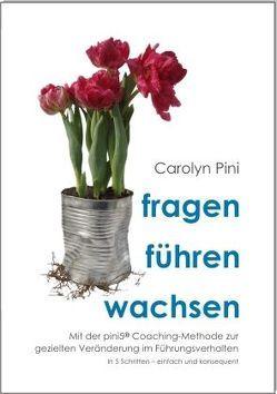 fragen – führen – wachsen von Pini,  Carolyn