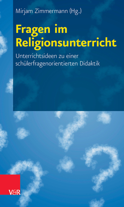 Fragen im Religionsunterricht von Zimmermann,  Mirjam
