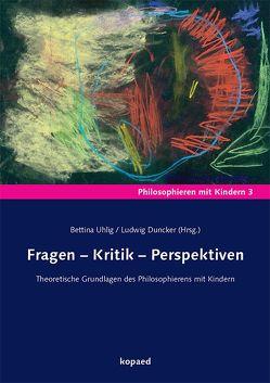 Fragen – Kritik – Perspektiven von Duncker,  Ludwig, Uhlig,  Bettina