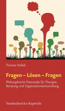 Fragen – Lösen – Fragen von Stölzel,  Thomas