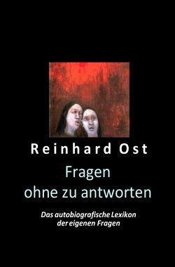 Fragen ohne zu antworten von Ost,  Reinhard