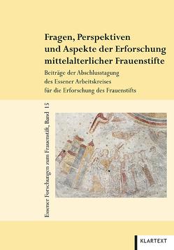 Fragen, Perspektiven und Aspekte der Erforschung mittelalterlicher Frauenstifte von Beuckers,  Klaus Gereon, Schilp,  Thomas