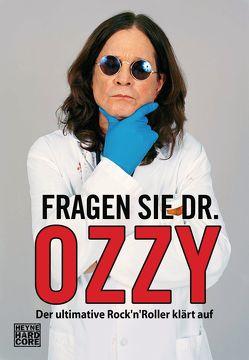 Fragen Sie Dr. Ozzy von Ayres,  Chris, Osbourne,  Ozzy, Schlatterer,  Heike