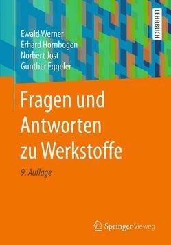 Fragen und Antworten zu Werkstoffe von Eggeler,  Gunther, Hornbogen,  Erhard, Jost,  Norbert, Werner,  Ewald