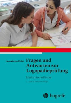 Fragen und Antworten zur Logopädieprüfung: von Eichel,  Hans Werner