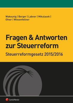 Fragen und Antworten zur Steuerreform von Labner,  Franz, Mikulasek,  Herbert, Wakounig,  Marian, Wiesenfellner,  Helmut