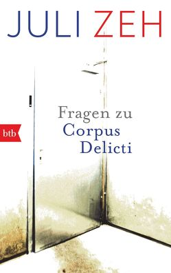 """Fragen zu """"Corpus Delicti"""" von Zeh,  Juli"""