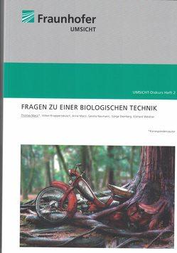 Fragen zu einer biologischen Technik von Deerberg,  Görge, Knappertsbusch,  Volker, Marzi,  Anne, Marzi,  Thomas, Naumann,  Sandra, Weidner,  Eckhard