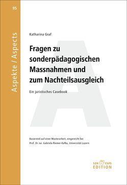 Fragen zu sonderpädagogischen Massnahmen und zum Nachteilsausgleich von Graf,  Katharina