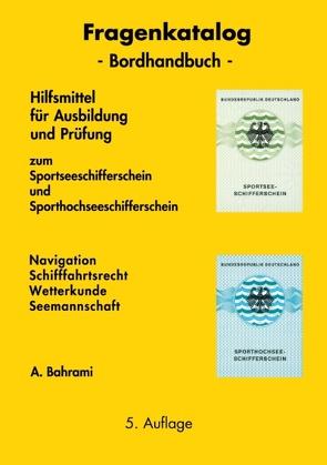 Fragenkatalog zum Sportseeschifferschein und Sporthochseeschifferschein von Bahrami,  A.