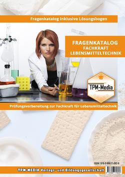 Fragenkatalog zur Fachkraft für Lebensmitteltechnik (IHK) von Mueller,  Thomas