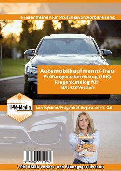 Fragenkatalogtrainer Automobilkaufmann (m/w/d) IHK – Lizenz für MAC-OS von Mueller,  Thomas