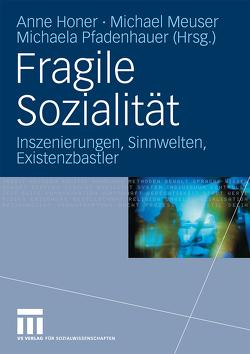 Fragile Sozialität von Honer,  Anne, Meuser,  Michael, Pfadenhauer,  Michaela