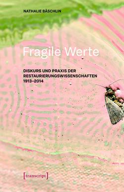 Fragile Werte von Bäschlin,  Nathalie