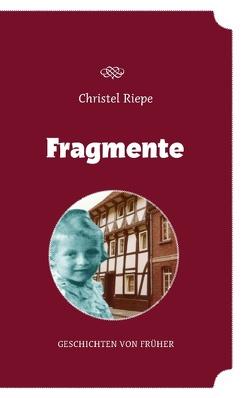 Fragmente von Riepe,  Christel