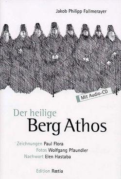 Fragmente aus dem Orient / Der heilige Berg Athos von Fallmerayer,  Jakob Ph, Flora,  Paul, Hastaba,  Elen, Pfaundler,  Wolfgang, Westphal,  Gert