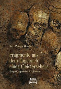 Fragmente aus dem Tagebuch eines Geistersehers von Moritz,  Karl Philipp