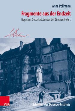Fragmente aus der Endzeit von Pollmann,  Anna, Weiss,  Yfaat