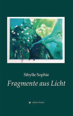 Fragmente aus Licht von Sophie,  Sibylle