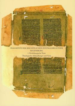 Fragmente der Bischöflichen Zentralbibliothek Regensburg von Vollmann,  Benedikt Konrad