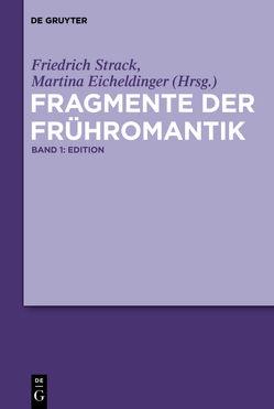 Fragmente der Frühromantik von Eicheldinger,  Martina, Strack,  Friedrich