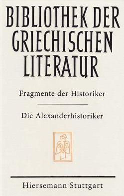 Fragmente der Historiker: Die Alexanderhistoriker von Alexanderhistoriker, Gilhaus,  Lennart