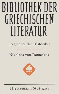 Fragmente der Historiker: Nikolaos von Damaskus von Shahin,  Tino, von Damaskus,  Nikolaos