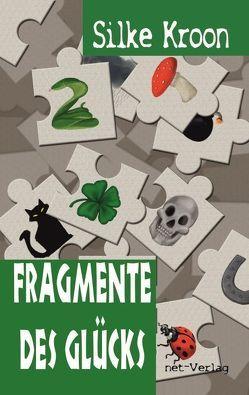Fragmente des Glücks von Braun,  Sandra, Kroon,  Silke
