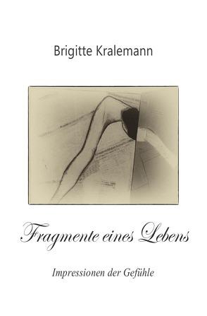 Fragmente eines Lebens von Kralemann,  Brigitte