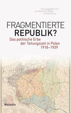 Fragmentierte Republik? von Müller,  Michael G, Struve,  Kai