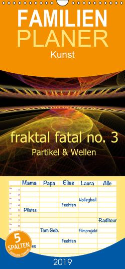 fraktal fatal no. 3 Partikel & Wellen – Familienplaner hoch (Wandkalender 2019 , 21 cm x 45 cm, hoch) von AJo. Dettlaff,  Meike