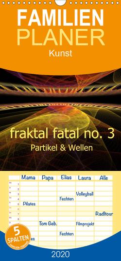 fraktal fatal no. 3 Partikel & Wellen – Familienplaner hoch (Wandkalender 2020 , 21 cm x 45 cm, hoch) von AJo. Dettlaff,  Meike