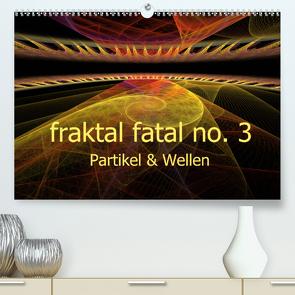 fraktal fatal no. 3 Partikel & Wellen (Premium, hochwertiger DIN A2 Wandkalender 2021, Kunstdruck in Hochglanz) von AJo. Dettlaff,  Meike