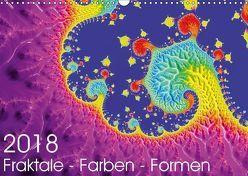Fraktale – Farben – Formen 2018 (Wandkalender 2018 DIN A3 quer) von Fischer,  Michael