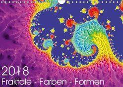 Fraktale – Farben – Formen 2018 (Wandkalender 2018 DIN A4 quer) von Fischer,  Michael
