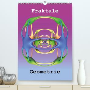 Fraktale Geometrie (Premium, hochwertiger DIN A2 Wandkalender 2021, Kunstdruck in Hochglanz) von Bujara,  André