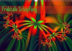 fraktale Schöpfung (Wandkalender 2019 DIN A3 quer) von Schönberger,  Susanne