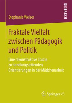 Fraktale Vielfalt zwischen Pädagogik und Politik von Welser,  Stephanie