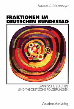 Fraktionen im Deutschen Bundestag 1949 – 1997 von Schüttemeyer,  Suzanne S