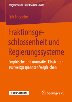 Fraktionsgeschlossenheit und Regierungssysteme von Fritzsche,  Erik